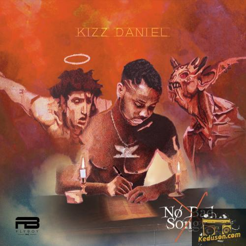 Kizz Daniel No Bad Songz