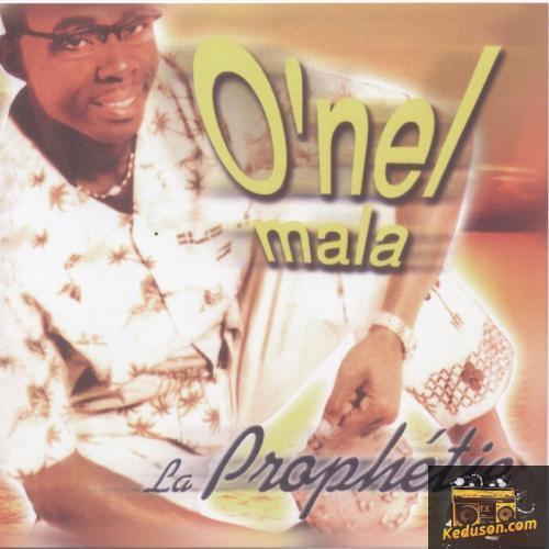 O'nel Mala La Prophétie