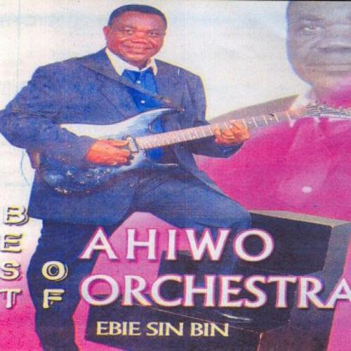 Ahiwo Orchestra Best of Ahiwo