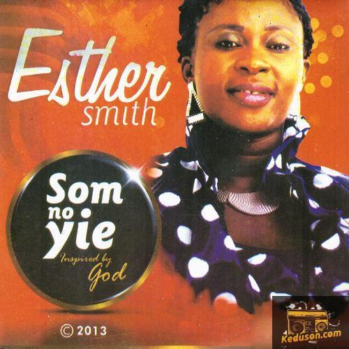 Esther Smith Som No Yie (Inspired by God)