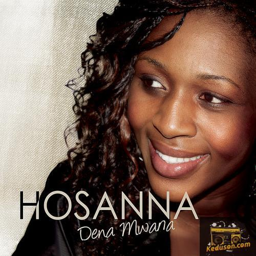 Dena Mwana Hosanna