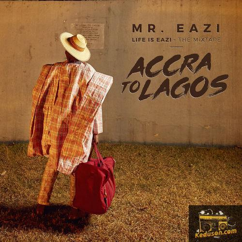 Mr Eazi - Life Is Eazi, Vol  1 - Accra To Lagos (full album