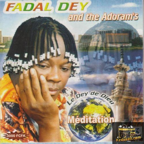 Fadal Dey  Meditation (Le Dey de Dieu)