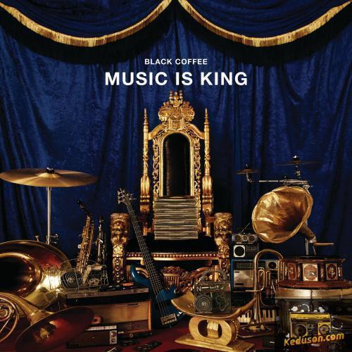 Black Coffee Music Is King