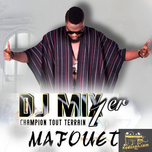 DJ Mix Premier Mafouet